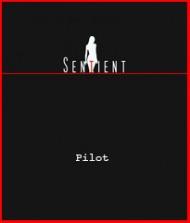 Sentient - Pilot
